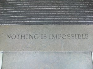 Nothing is impossible. Saatchi & Saathci motto