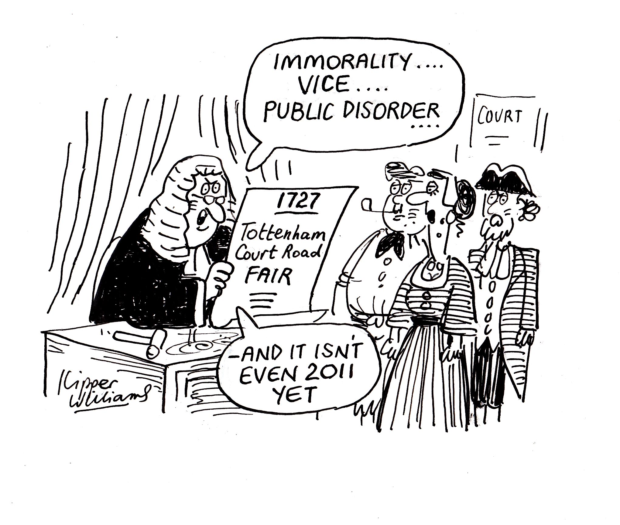 "Cartoon depicting judge in 1727 reading out charges and saying: ""Immorality... Vice... Public disorder... — and it isn't even 2011 yet."""